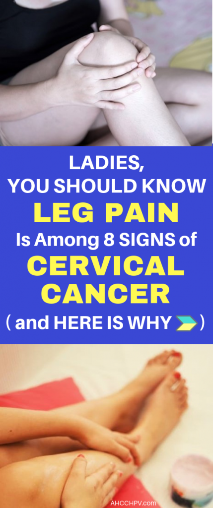Cervical Cancer Leg Pain Sign Symptoms